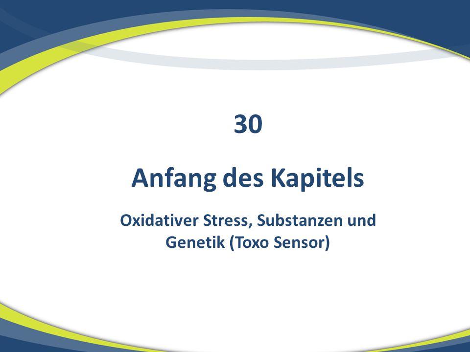 Oxidativer Stress, Substanzen und Genetik (Toxo Sensor)