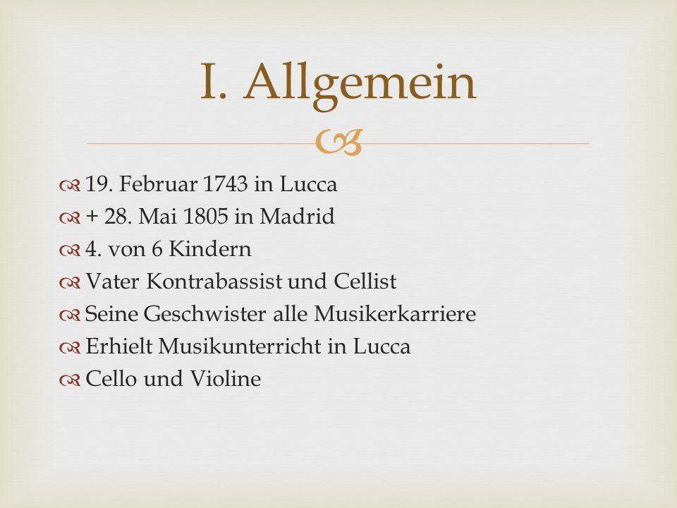 I. Allgemein 19. Februar 1743 in Lucca + 28. Mai 1805 in Madrid