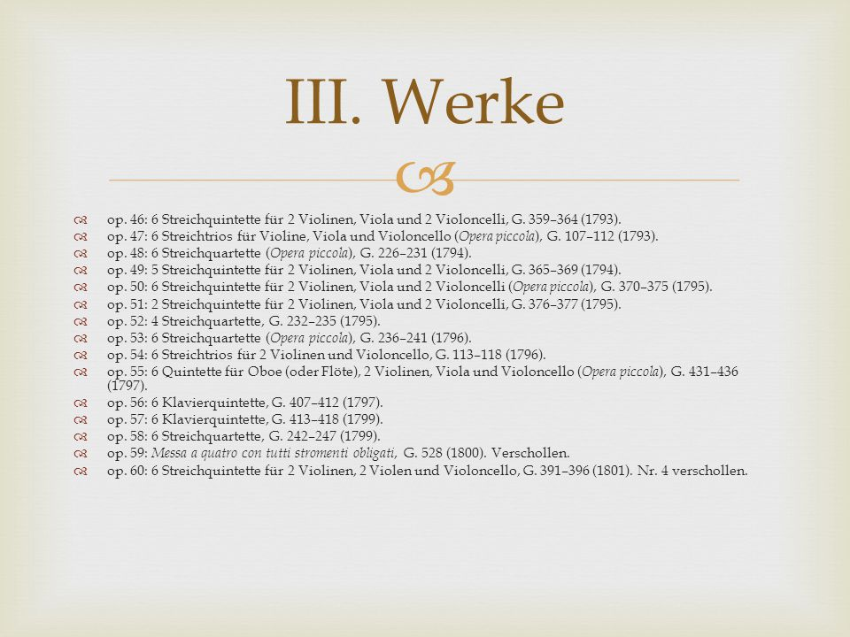 III. Werke op. 46: 6 Streichquintette für 2 Violinen, Viola und 2 Violoncelli, G. 359–364 (1793).