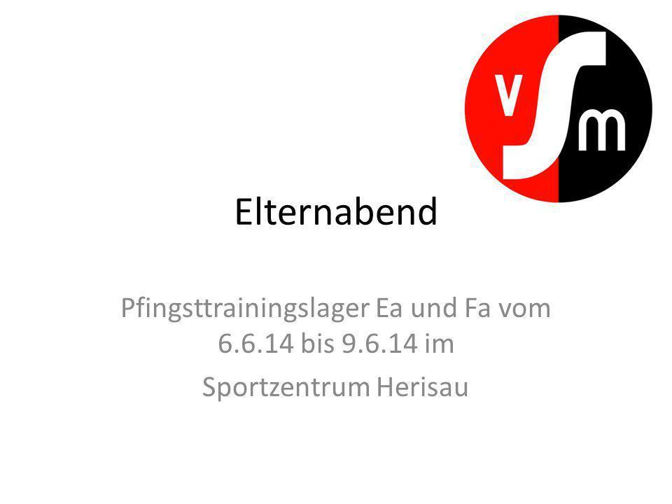 Pfingsttrainingslager Ea und Fa vom 6.6.14 bis 9.6.14 im