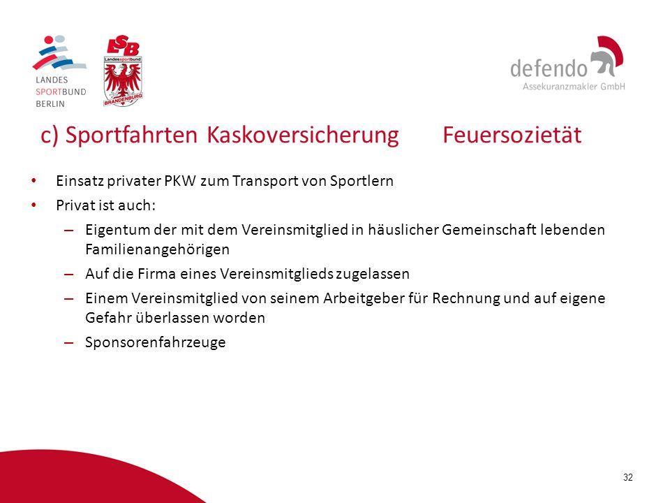 c) Sportfahrten Kaskoversicherung Feuersozietät
