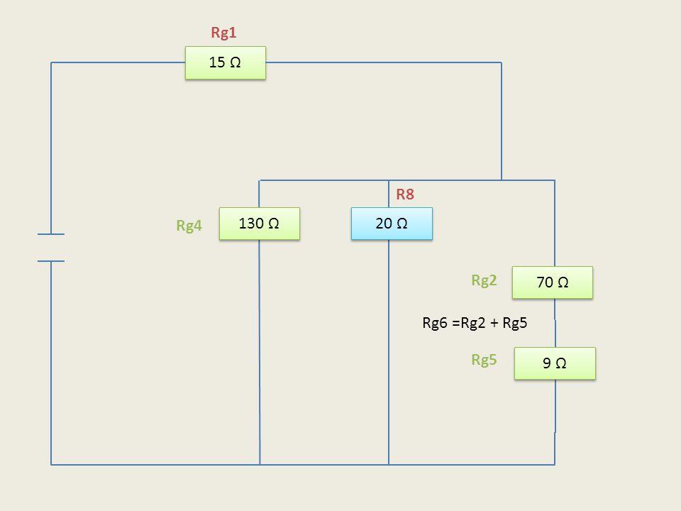 Rg1 15 Ω R8 130 Ω 20 Ω Rg4 Rg2 70 Ω Rg6 =Rg2 + Rg5 Rg5 9 Ω