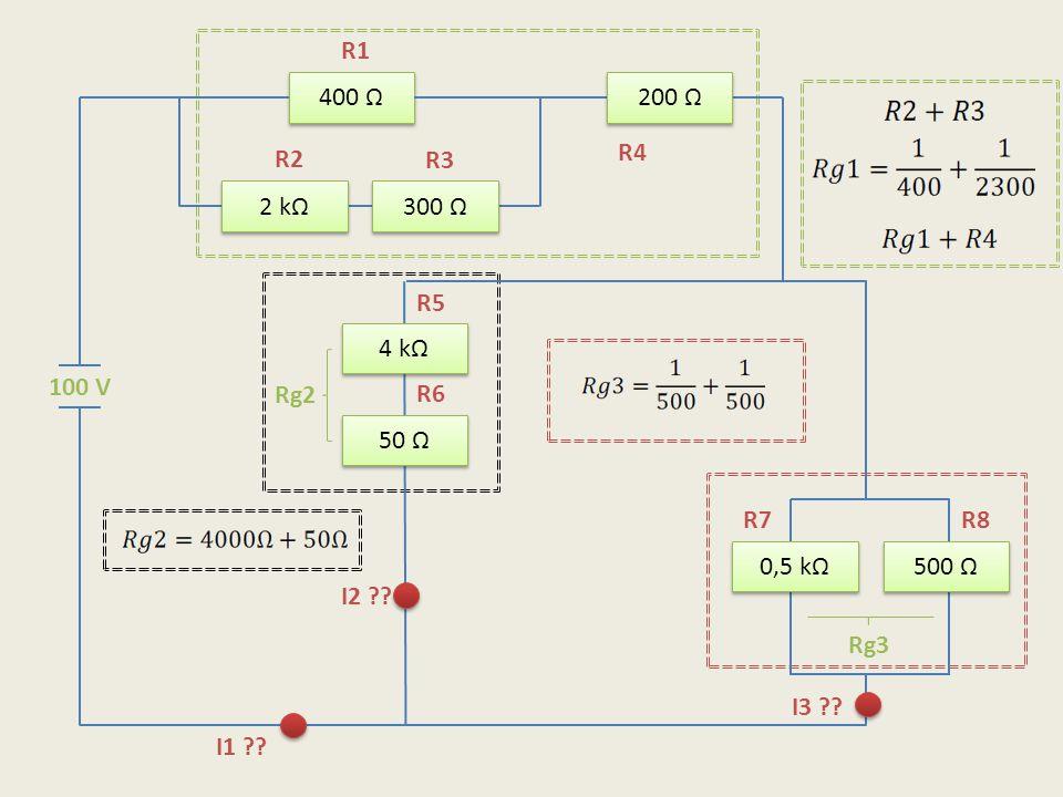 R1 400 Ω. 200 Ω. R4. R2. R3. 2 kΩ. 300 Ω. R5. 4 kΩ. 100 V. Rg2. R6. 50 Ω. R7. R8. 0,5 kΩ.