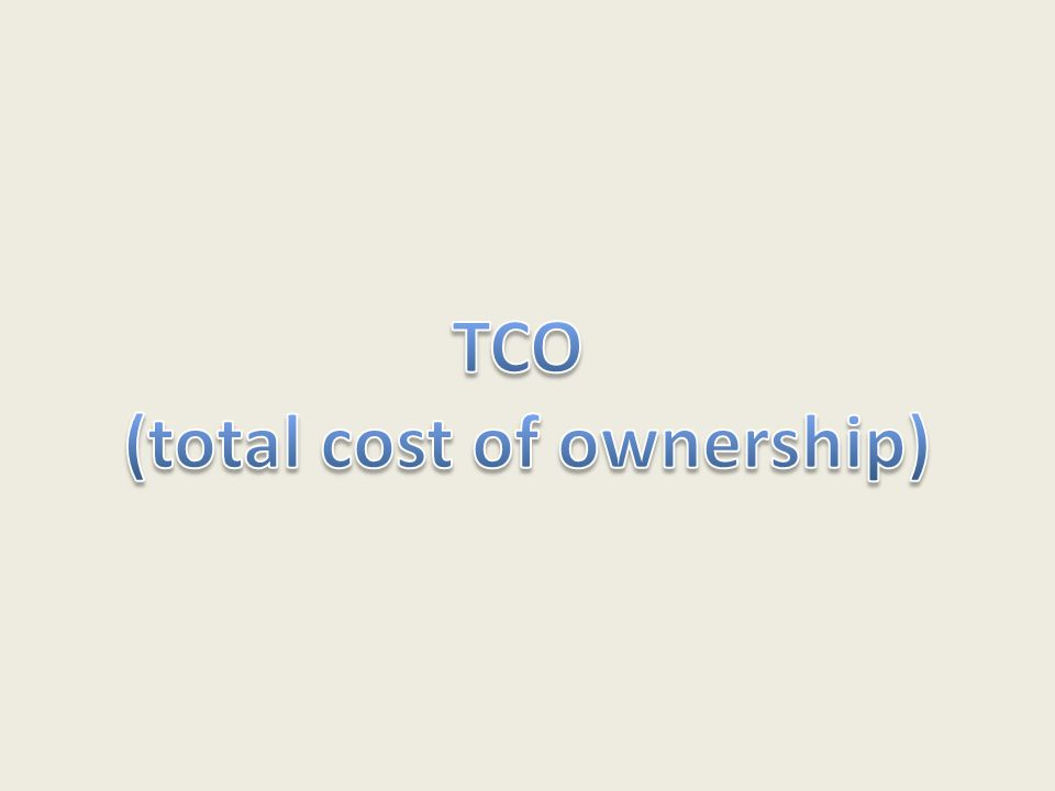 (total cost of ownership)