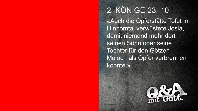 GEHENNA 2. KÖNIGE 23, 10.