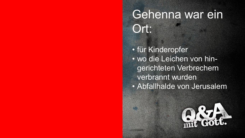 Gehenna war ein Ort: Gehenna war ein Ort für Kinderopfer