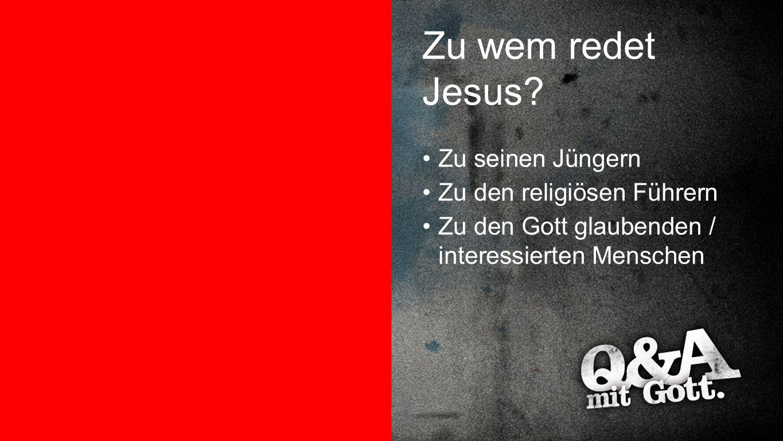Zu wem redet Jesus Zu wem redet Jesus Zu seinen Jüngern