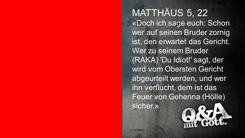 Matthäus 5,22 MATTHÄUS 5, 22.