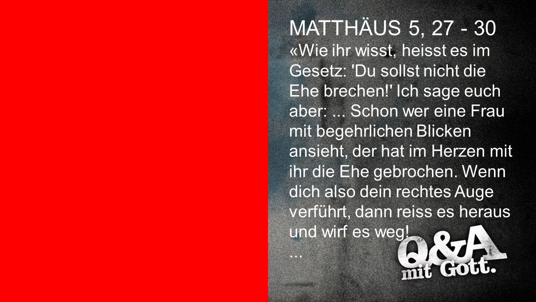 Matthäus 5,27-30 MATTHÄUS 5, 27 - 30.