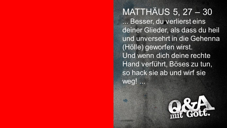 Matthäus 5,27-30 MATTHÄUS 5, 27 – 30.