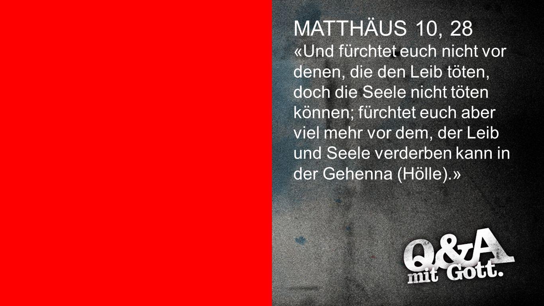 Matthäus 10,28 MATTHÄUS 10, 28.