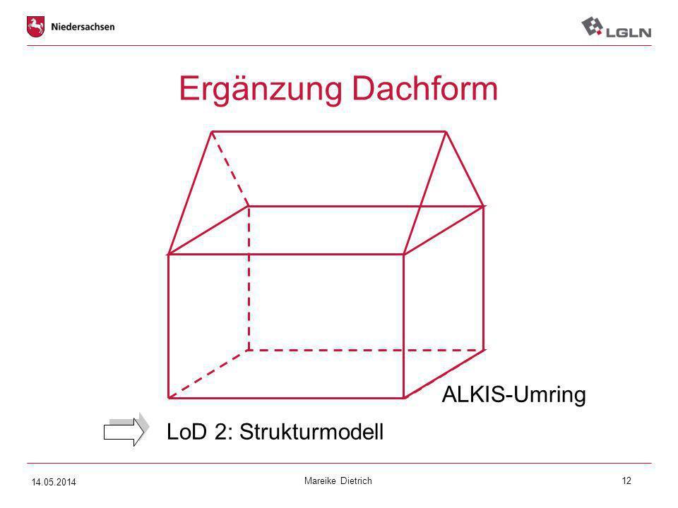 Ergänzung Dachform ALKIS-Umring LoD 2: Strukturmodell 14.05.2014