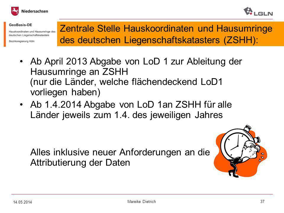 Ab April 2013 Abgabe von LoD 1 zur Ableitung der Hausumringe an ZSHH