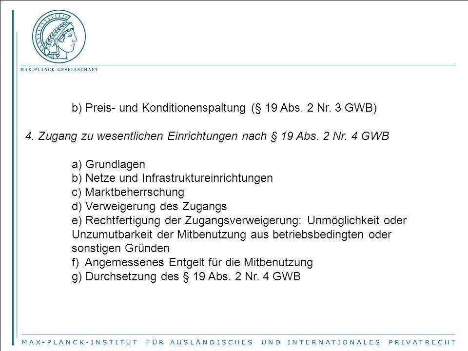 b) Preis- und Konditionenspaltung (§ 19 Abs. 2 Nr. 3 GWB)