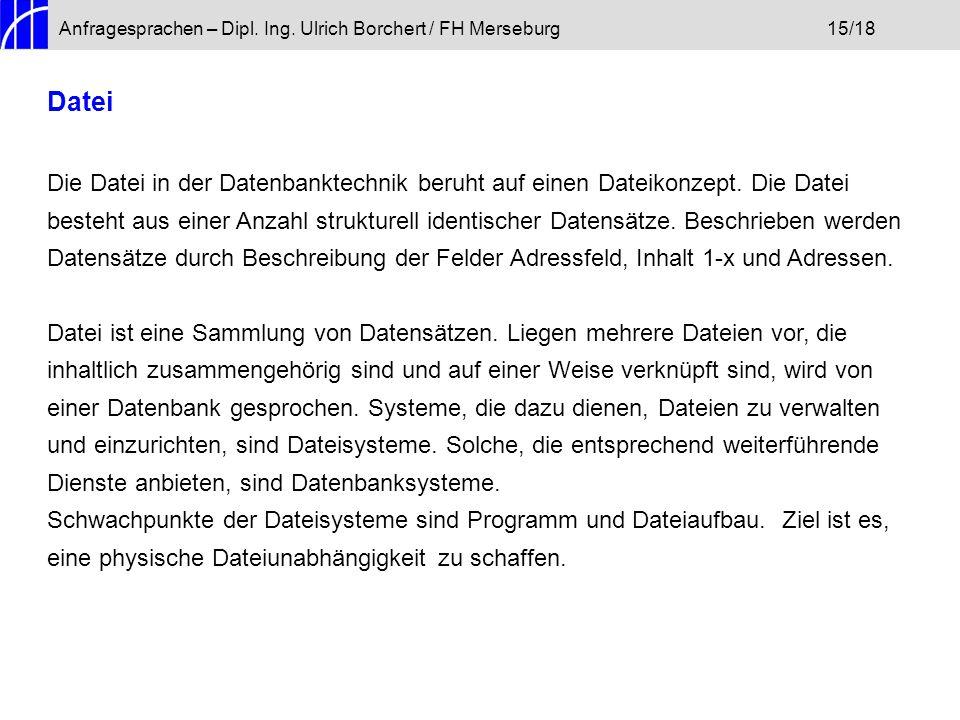 Anfragesprachen – Dipl. Ing. Ulrich Borchert / FH Merseburg 15/18
