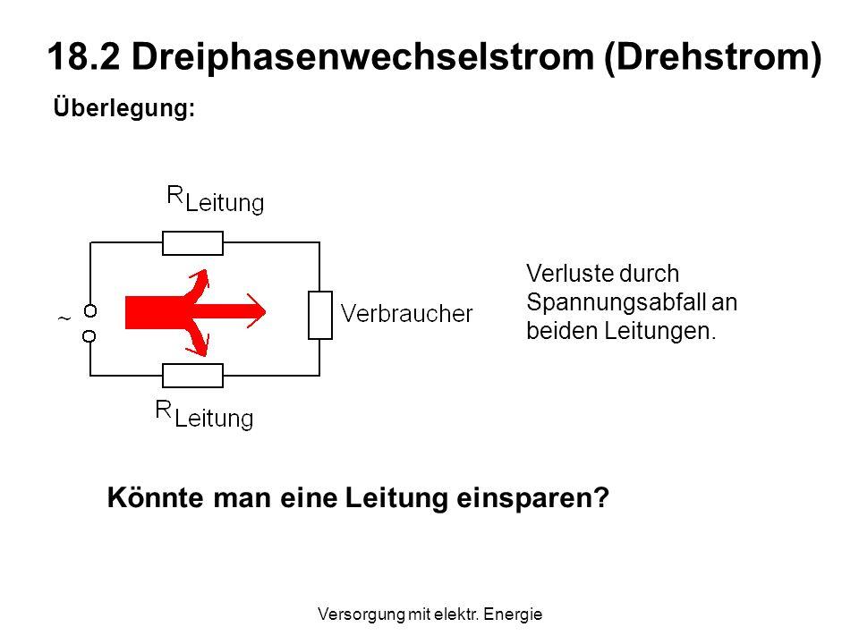 18.2 Dreiphasenwechselstrom (Drehstrom)