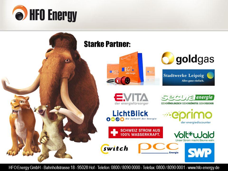 Starke Partner: HFO Energy GmbH - Bahnhofstrasse 18 - 95028 Hof - Telefon: 0800 / 8090 0000 - Telefax: 0800 / 8090 0001 - www.hfo-energy.de.