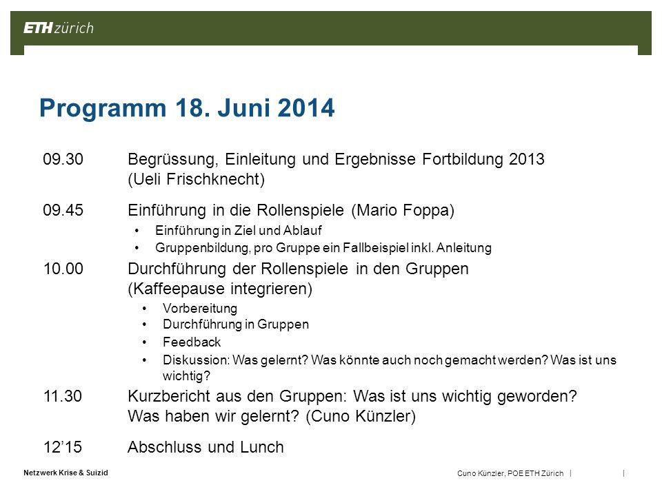 Programm 18. Juni 2014 09.30 Begrüssung, Einleitung und Ergebnisse Fortbildung 2013 (Ueli Frischknecht)