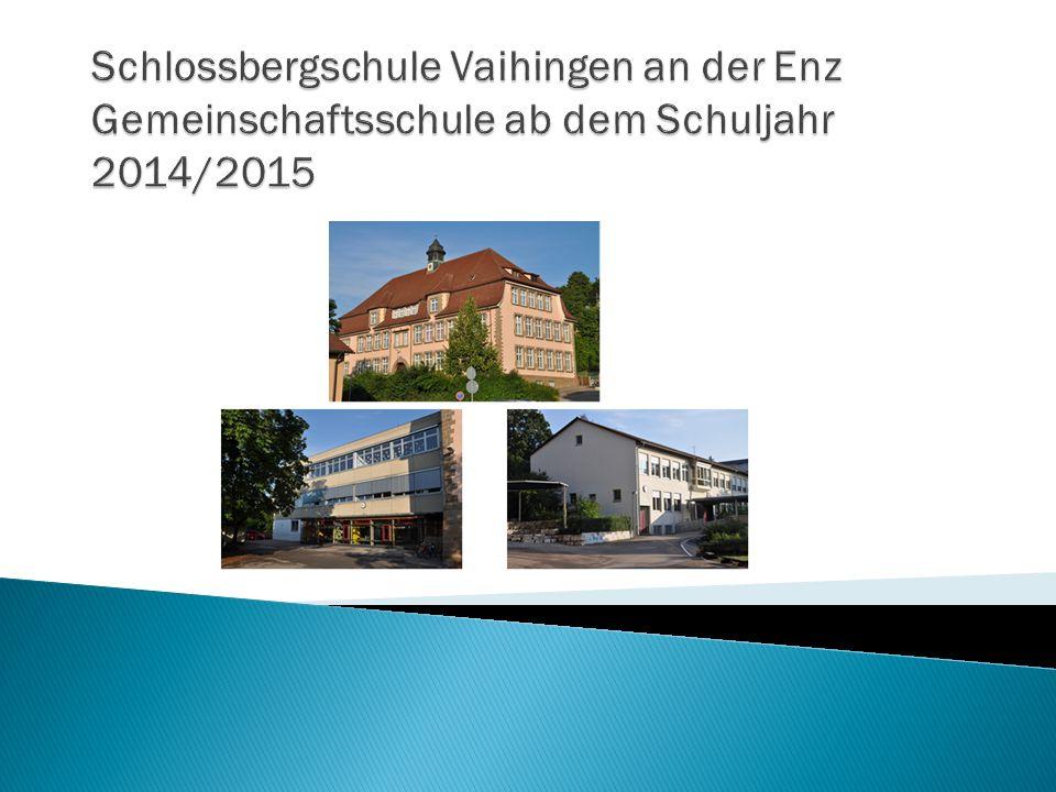 Schlossbergschule Vaihingen an der Enz Gemeinschaftsschule ab dem Schuljahr 2014/2015