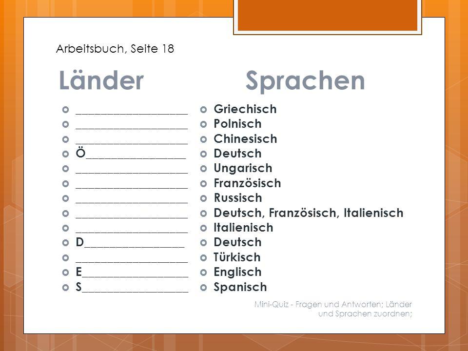 Länder Sprachen __________________ Ö________________ D________________