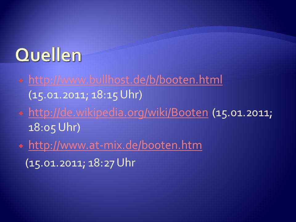 Quellen http://www.bullhost.de/b/booten.html (15.01.2011; 18:15 Uhr)