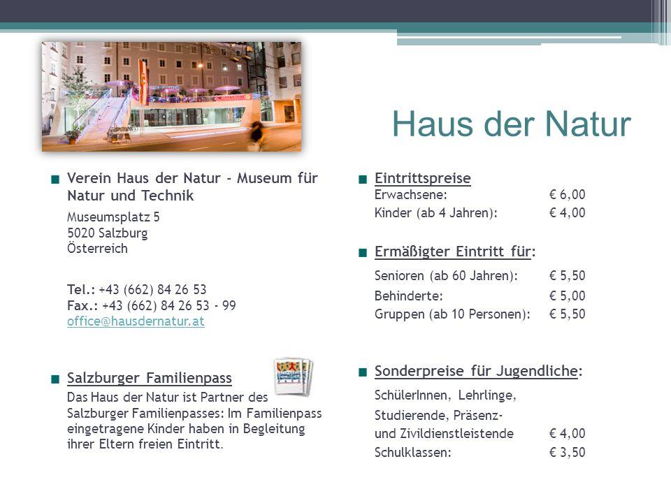 Haus der Natur Senioren (ab 60 Jahren): € 5,50