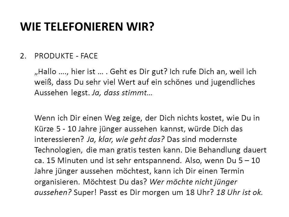 WIE TELEFONIEREN WIR 2. PRODUKTE - FACE