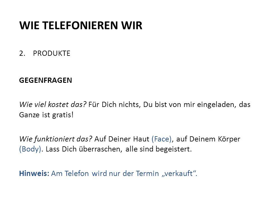 WIE TELEFONIEREN WIR 2. PRODUKTE GEGENFRAGEN