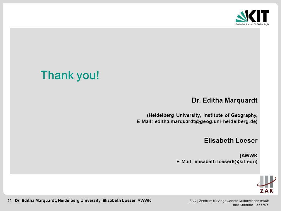 Thank you! Dr. Editha Marquardt Elisabeth Loeser