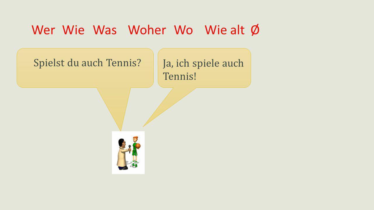 Wer Wie Was Woher Wo Wie alt Ø Spielst du auch Tennis