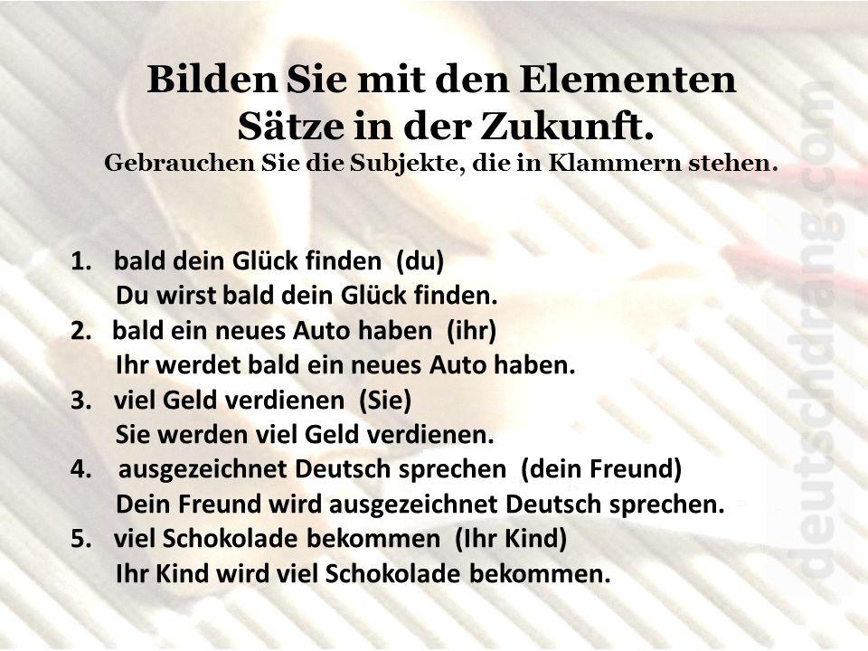 deutschdrang.com Bilden Sie mit den Elementen Sätze in der Zukunft.