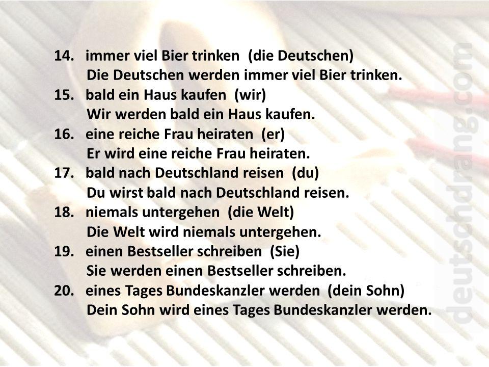 14. immer viel Bier trinken (die Deutschen)