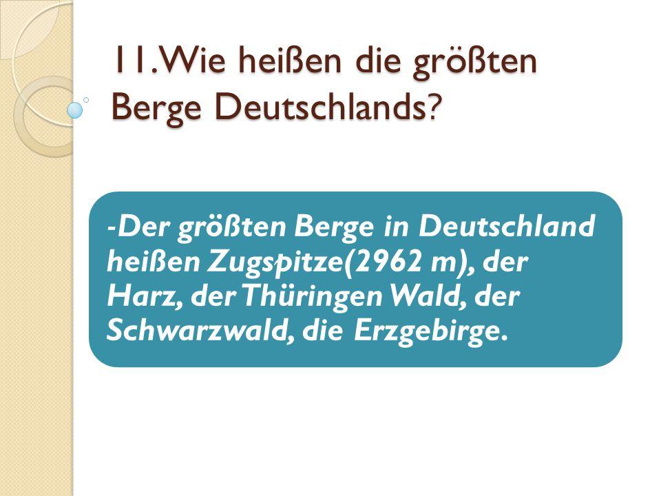 11.Wie heißen die größten Berge Deutschlands