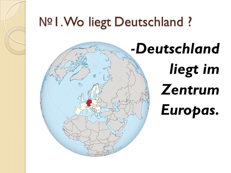 -Deutschland liegt im Zentrum Europas.