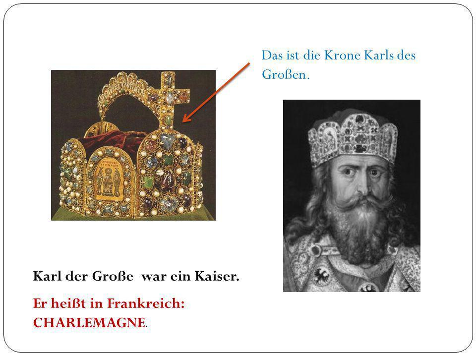 Das ist die Krone Karls des Großen.