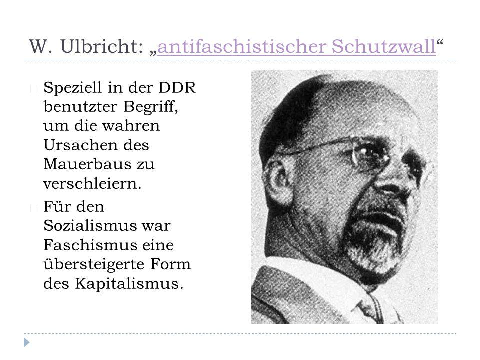 """W. Ulbricht: """"antifaschistischer Schutzwall"""