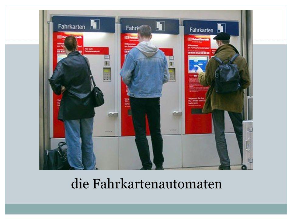 die Fahrkartenautomaten