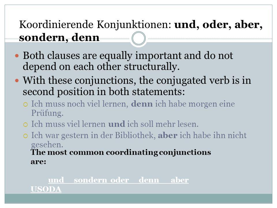 Koordinierende Konjunktionen: und, oder, aber, sondern, denn