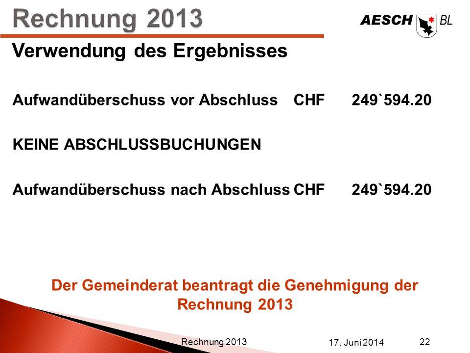 Der Gemeinderat beantragt die Genehmigung der Rechnung 2013