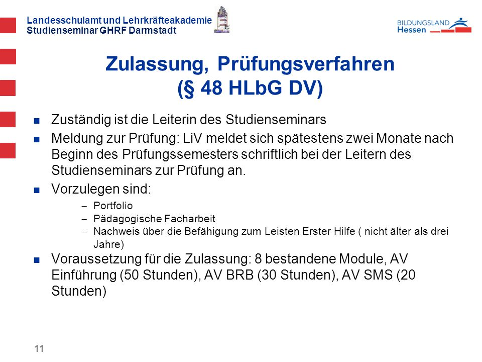 Zulassung, Prüfungsverfahren (§ 48 HLbG DV)
