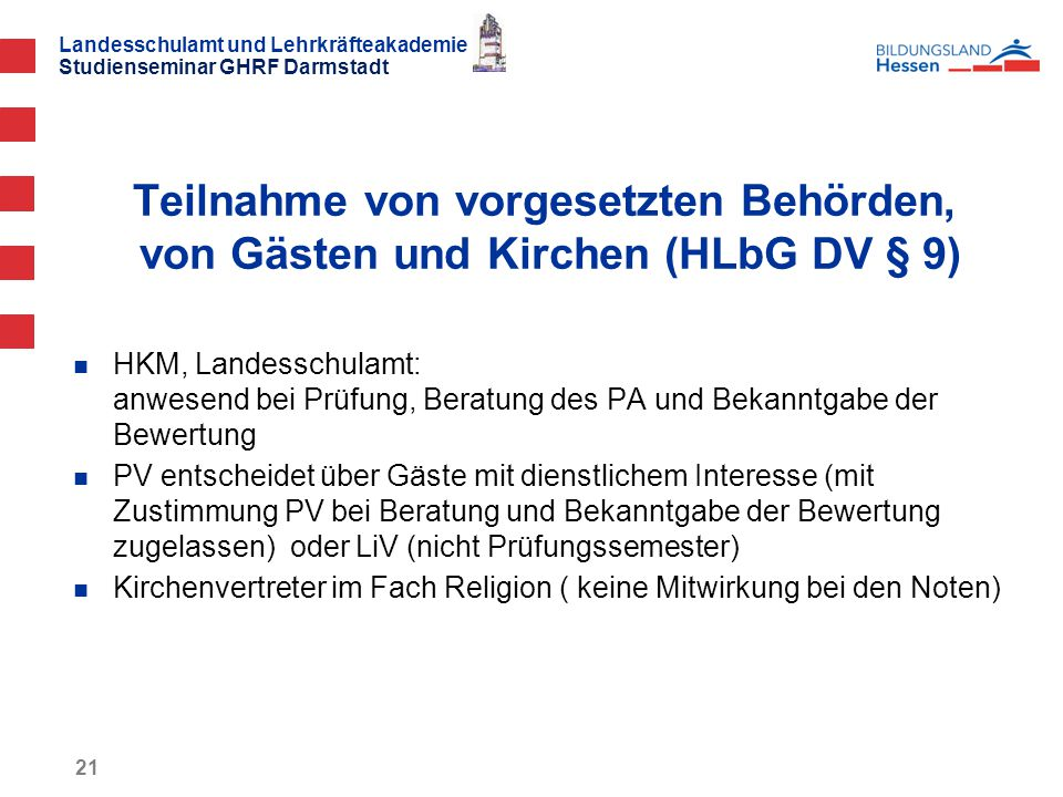 Teilnahme von vorgesetzten Behörden, von Gästen und Kirchen (HLbG DV § 9)