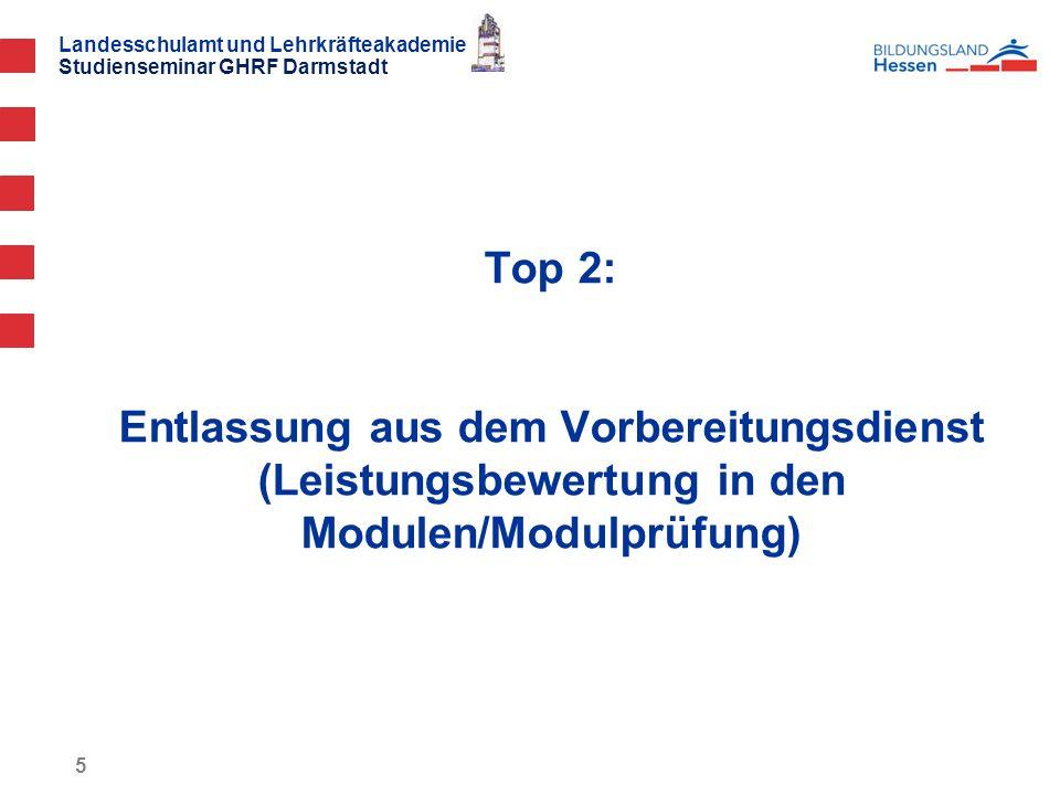 Top 2: Entlassung aus dem Vorbereitungsdienst (Leistungsbewertung in den Modulen/Modulprüfung)