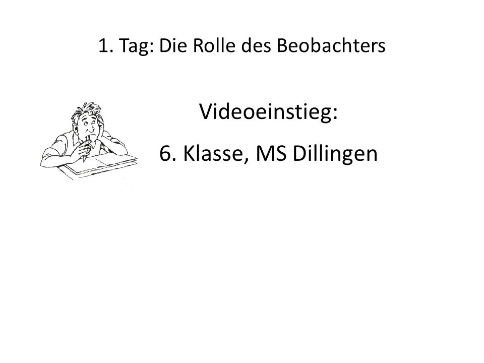 1. Tag: Die Rolle des Beobachters