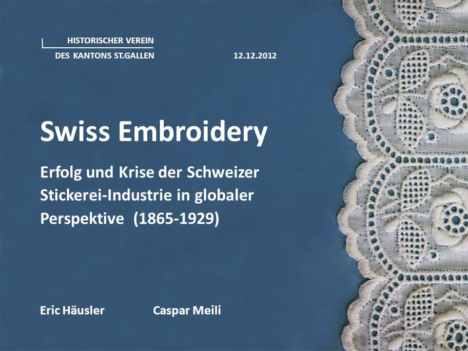 Swiss Embroidery Erfolg und Krise der Schweizer