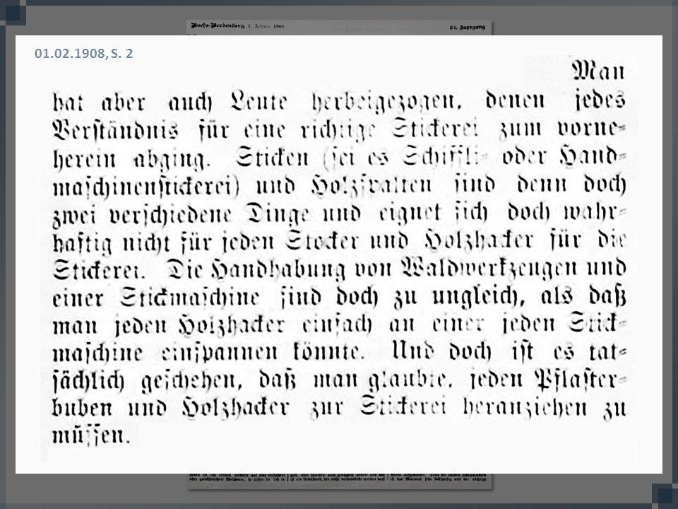 01.02.1908, S. 2 Wie wurde dieser Bedarf gestillt Arbeiter aus anderen Textilindustrien (Spinnerei, Weberei), aber eben nicht nur…