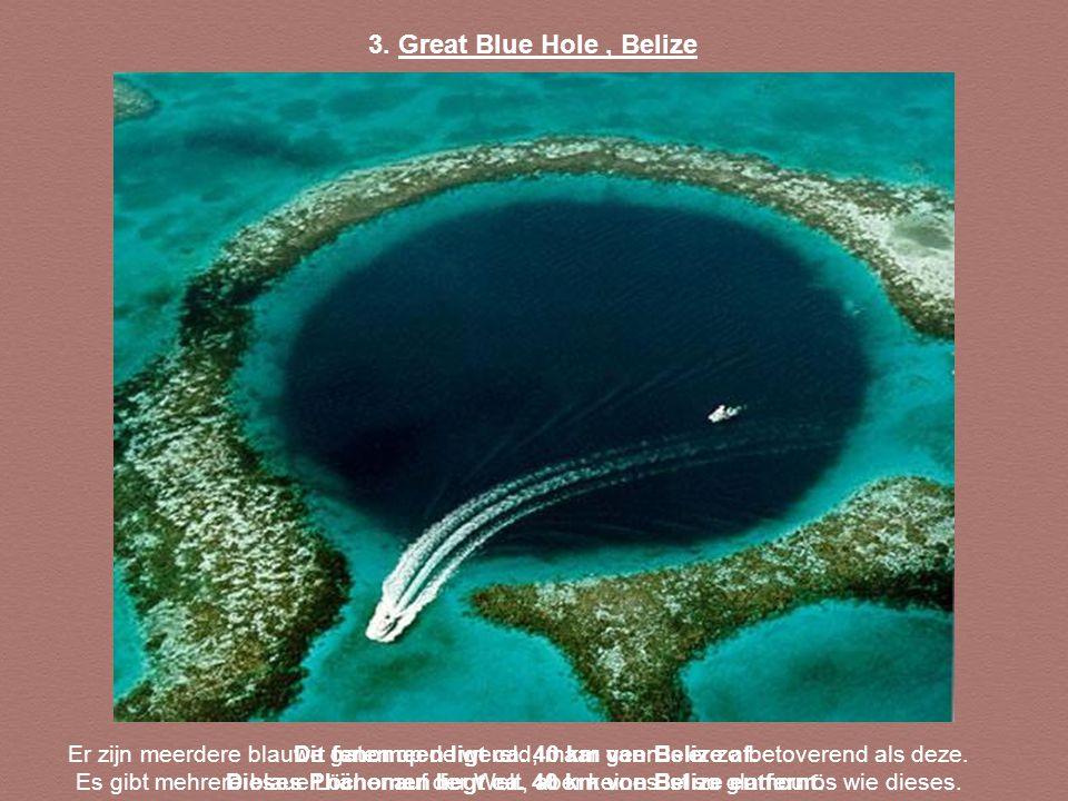 3. Great Blue Hole , Belize Er zijn meerdere blauwe gaten op de wereld, maar geen is er zo betoverend als deze.