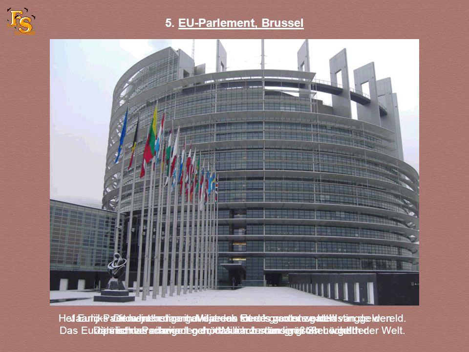 5. EU-Parlement, Brussel Het Euro-Parlement behoort eveneens tot de grootste gaten van de wereld.