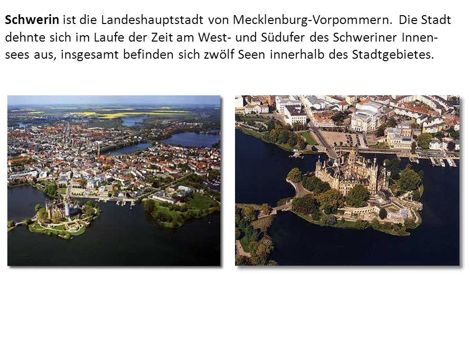 Schwerin ist die Landeshauptstadt von Mecklenburg-Vorpommern