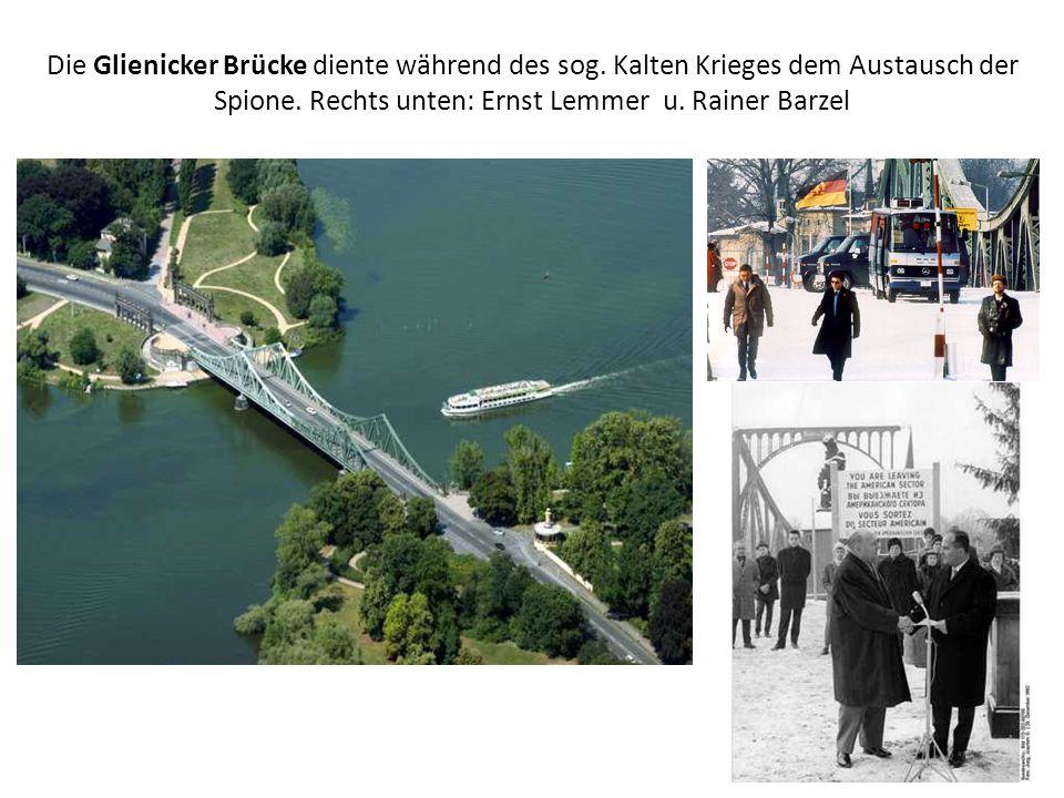 Die Glienicker Brücke diente während des sog