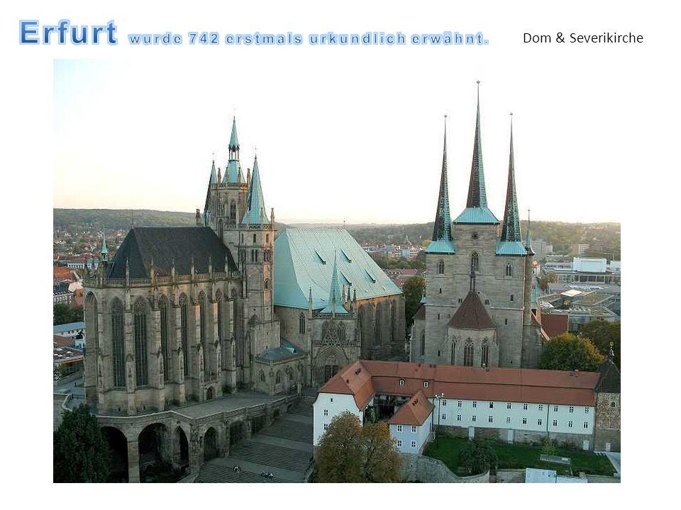 Erfurt wurde 742 erstmals urkundlich erwähnt.